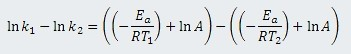 ln k1 - ln k2 = ((- Ea/RT1) + ln A) - ((- Ea/RT2) + ln A)